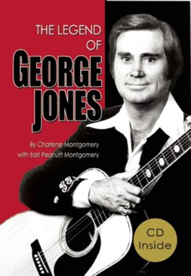 The Legend of George Jones: His Life and Death [With CD (Audio)]  -     By: Charlene Montgomery, Earl Peanutt Montgomery