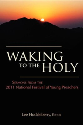 Waking to the Holy  -     Edited By: Lee Huckleberry     By: Lee Huckleberry(ED.)