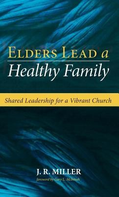 Elders Lead a Healthy Family  -     By: Susan Miller, Gary L. McIntosh