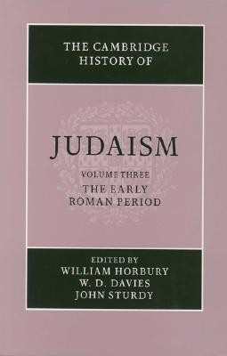 The Cambridge History of Judaism: Volume 3, the Early Roman Period  -     Edited By: William Horbury, W.D. Davies     By: Louis Finkelstein