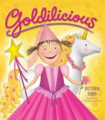 Goldilicious  -     By: Victoria Kann     Illustrated By: Victoria Kann