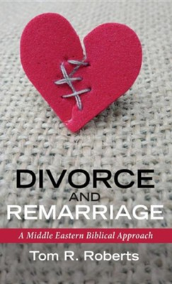Divorce and Remarriage  -     By: Tom Roberts