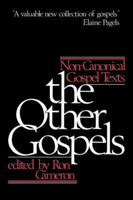 The Other Gospels: Non-Canonical Gospel Texts   -     Edited By: Ron Cameron