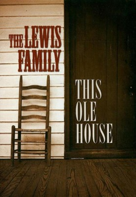 This Ole House   -     By: The Lewis Family
