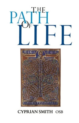 The Path of Life   -     By: Cyprian Smith