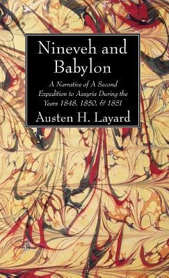 Nineveh and Babylon  -     By: Austen H. Layard