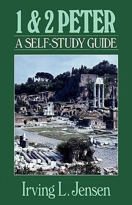 First & Second Peter: Jensen Self-Study Guide   -     By: Irving L. Jensen