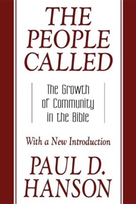 The People Called: The Growth of Community in the Bible  -     By: Paul D. Hanson