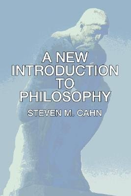 A New Introduction to Philosophy  -     By: Steven Cahn