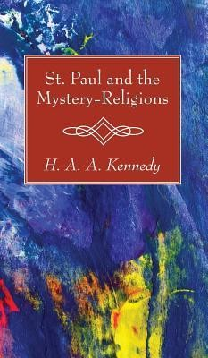 St. Paul and the Mystery-Religions  -     By: H.A.A. Kennedy