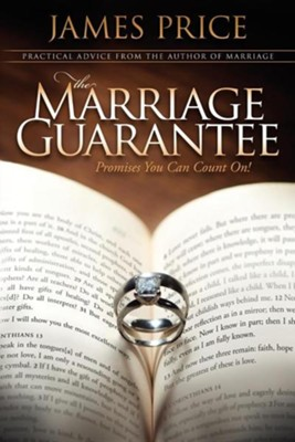 Marriage Guarantee: Promises You Can Count On!  -     By: James Price