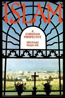 Islam: A Christian Perspective  -     By: Michael Nazir-Ali