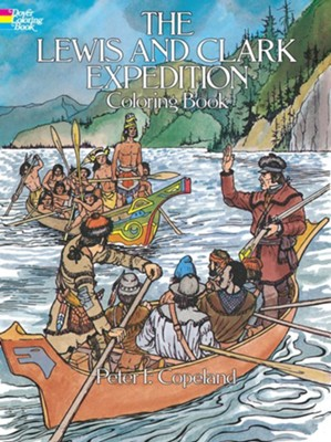 The Lewis and Clark Expedition Coloring Book  -     By: Peter F. Copeland