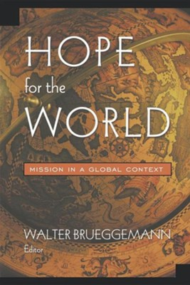Hope For The World: Mission In A Global Context  -     By: Walter Brueggemann