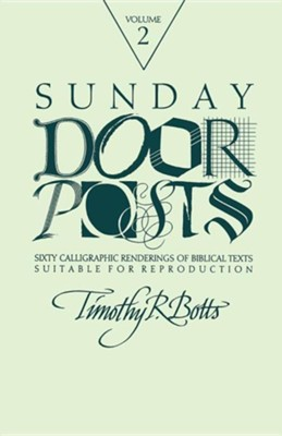 Sunday Doorposts, Vol. 2 (book) Sunday Doorposts, Volume 2  -     By: Timothy Botts