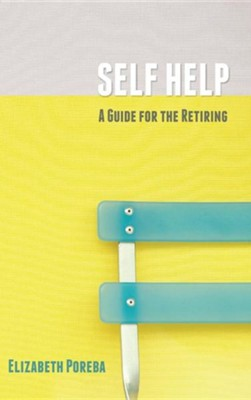 Self Help  -     By: Elizabeth Poreba