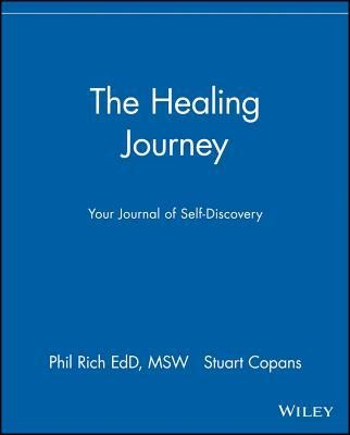The Healing Journey: Your Journal of Self-Discovery  -     By: Phil Rich, Stuart Copans