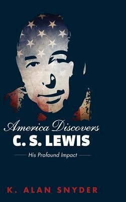 America Discovers C. S. Lewis  -     By: K. Alan Snyder