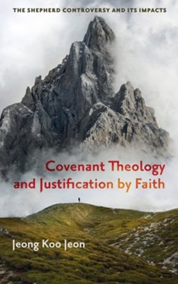 Covenant Theology and Justification by Faith  -     By: Jeong Koo Jeon