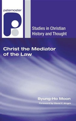 Christ the Mediator of the Law  -     By: Byung-Ho Moon