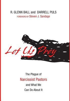 Let Us Prey  -     By: R. Glenn Ball, Darrell Puls, Steven J. Sandage
