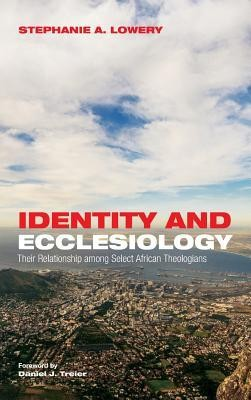 Identity and Ecclesiology  -     By: Stephanie A. Lowery, Daniel J. Treier