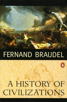 A History of Civilizations   -     By: Fernand Braudel