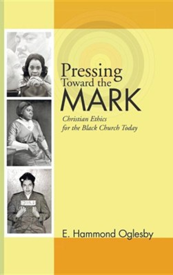 Pressing Toward the Mark  -     By: E. Hammond Oglesby