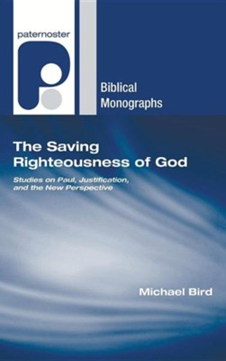The Saving Righteousness of God  -     By: Michael Bird