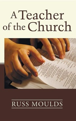 A Teacher of the Church  -     Edited By: Russ Moulds