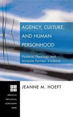 Agency, Culture, and Human Personhood  -     By: Jeanne M. Hoeft