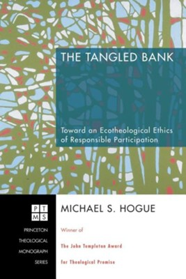 The Tangled Bank  -     By: Michael S. Hogue