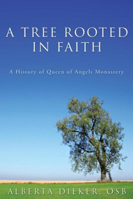 A Tree Rooted in Faith  -     By: Alberta Dieker