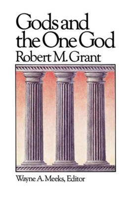 Gods and the One God   -     By: Robert M. Grant
