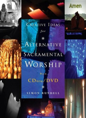 Creative Ideas for Alternative Sacramental Worship  -     By: Simon Rundell