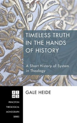 Timeless Truth in the Hands of History  -     By: Gale Heide