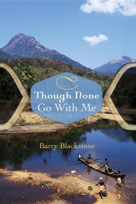 Though None Go with Me  -     By: Barry Blackstone