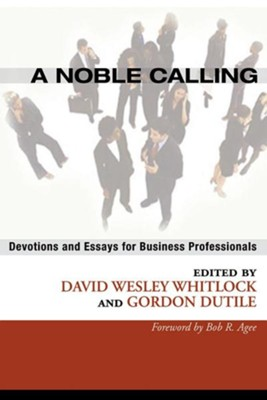 A Noble Calling  -     Edited By: David Wesley Whitlock, Gordon Dutile