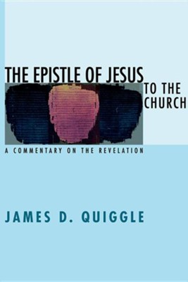 The Epistle of Jesus to the Church  -     By: James D. Quiggle