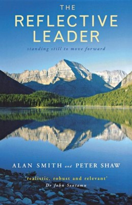 The Reflective Leader  -     By: Alan Smith, Peter Shaw