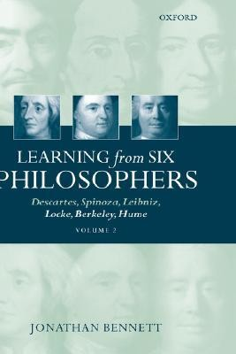 Learning from Six Philosophers: Descartes, Spinoza, Leibniz, Locke, Berkeley, Hume Volume 2  -     By: Jonathan Bennett