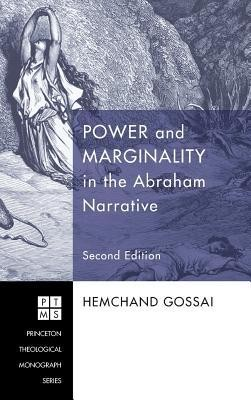 Power and Marginality in the Abraham Narrative - Second Edition  -     By: Hemchand Gossai