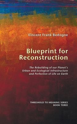 Blueprint for Reconstruction  -     By: Vincent Frank Bedogne