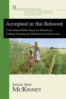 Accepted in the Beloved  -     By: Leslie Ann McKinney