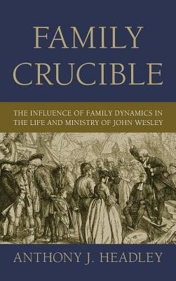 Family Crucible  -     By: Anthony J. Headley