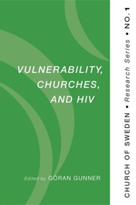 Vulnerability, Churches, and HIV  -     Edited By: Goran Gunner