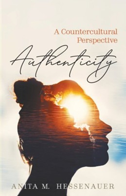 Authenticity  -     By: Anita M. Hessenauer