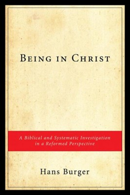 Being in Christ  -     By: Hans Burger