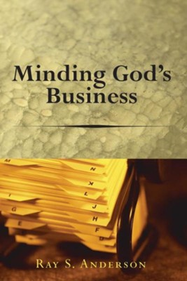 Minding God's Business  -     By: Ray S. Anderson