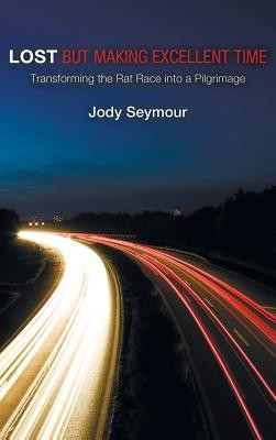Lost But Making Excellent Time  -     By: Jody Seymour
